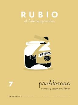 CUADERNO RUBIO PROBLEMAS DE 1 A 19 P7 6 a 7 años Problemas de sumar y restar sin llevar 84-85109-62-7 problemas7