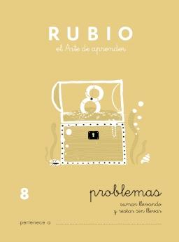 CUADERNO RUBIO PROBLEMAS DE 1 A 19 P8 6 a 7 años Problemas de sumar llevando y restar sin llevar 84-85109-63-5 problemas8