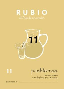 CUADERNO RUBIO PROBLEMAS DE 1 A 19 P11 8 a 9 años Problemas de sumar, restar y multiplicar por una cifra 84-85109-66-x problemas11