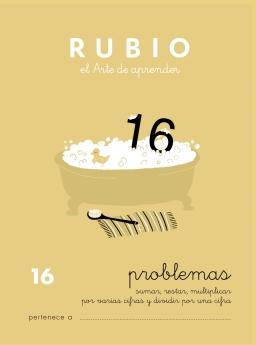 CUADERNO RUBIO PROBLEMAS DE 1 A 19 P16 10 a 11 años Problemas de sumar, restar, multiplicar por varias cifras y dividir por una cifra 84-85109-71-6 problemas16