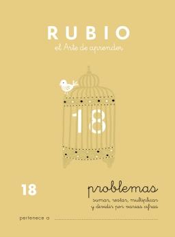 CUADERNO RUBIO PROBLEMAS DE 1 A 19 P18 10 a 11 años Problemas de sumar, restar, multiplicar y dividir por varias cifras 84-85109-73-2 problemas18