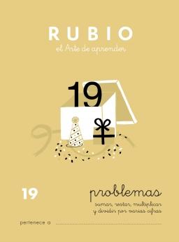 CUADERNO RUBIO PROBLEMAS DE 1 A 19 P19 10 a 11 años Problemas de sumar, restar, multiplicar y dividir por varias cifras 84-85109-74-0 problemas19